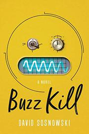 BUZZ KILL by David Sosnowski