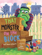 THAT MONSTER ON THE BLOCK by Sue Ganz-Schmitt