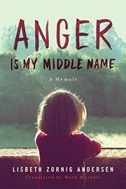 ANGER IS MY MIDDLE NAME by Lisbeth Zornig Andersen