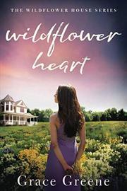 WILDFLOWER HEART  by Grace  Greene