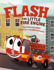 FLASH, THE LITTLE FIRE ENGINE by Pam Calvert