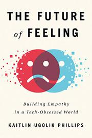 THE FUTURE OF FEELING by Kaitlin Ugolik Phillips