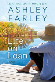 LIFE ON LOAN by Ashley  Farley
