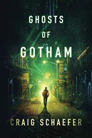 GHOSTS OF GOTHAM by Craig Schaefer