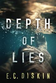 DEPTH OF LIES by E.C. Diskin