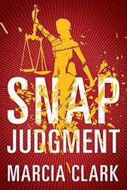 SNAP JUDGMENT by Marcia Clark