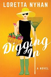 DIGGING IN by Loretta Nyhan