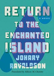 RETURN TO THE ENCHANTED ISLAND by Johary  Ravaloson