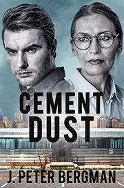 CEMENT DUST by J. Peter Bergman