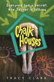 CHALK HOUSES by Tracy Clark
