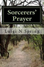 SORCERER'S PRAYERS by Luigi N. Spring