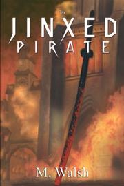 THE JINXED PIRATE by M.  Walsh