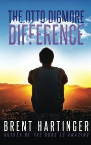THE OTTO DIGMORE DIFFERENCE by Brent Hartinger