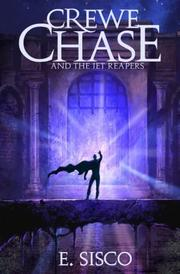 CREWE CHASE AND THE JET REAPERS by E. Sisco