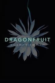 DRAGONFRUIT by Malia Mattoch McManus