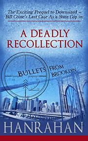 A DEADLY RECOLLECTION by David G.  Hanrahan