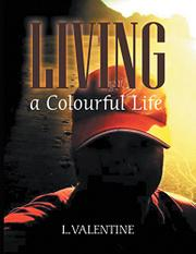 LIVING A COLOURFUL LIFE by L. Valentine