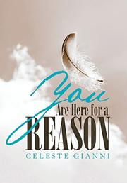 YOU ARE HERE FOR A REASON by Celeste  Gianni