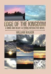 EDGE OF THE KINGDOM by William Walker