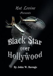 BLACK STAR OVER HOLLYWOOD by John W. Ravage