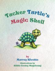 TUCKER TURTLE'S MAGIC SHELL  by Murray J. Rivette