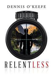 RELENTLESS by Dennis O'Keefe