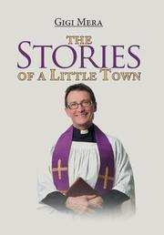 THE STORIES OF A LITTLE TOWN by Gigi  Mera