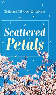SCATTERED PETALS by Shibani Ghose  Chotani