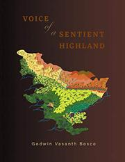 VOICE OF A SENTIENT HIGHLAND by Godwin Vasanth  Bosco