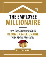 THE EMPLOYEE MILLIONAIRE by H.J.  Chammas