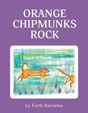 ORANGE CHIPMUNKS ROCK by Faith  Balsama
