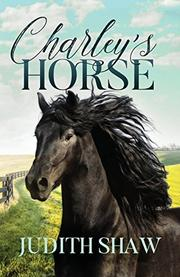 CHARLEY'S HORSE by Judith  Shaw