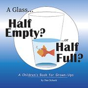 A GLASS HALF EMPTY?...OR HALF FULL? by Dan  Schuck