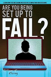 ARE YOU BEING SET UP TO FAIL? by Jillion R.  Rising