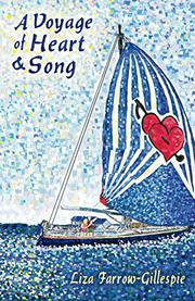 A VOYAGE OF HEART & SONG by Liza  Farrow-Gillespie