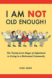I AM NOT OLD ENOUGH! by Hilde Adler