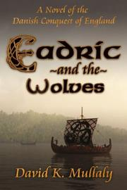 EADRIC AND THE WOLVES by David K. Mullaly