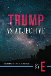 TRUMP AS ADJECTIVE by E