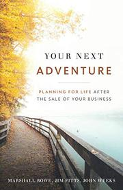 YOUR NEXT ADVENTURE by Marshall  Rowe