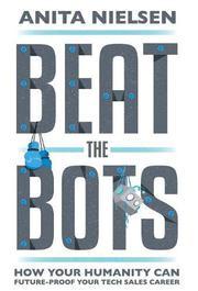 BEAT THE BOTS by Anita  Nielsen