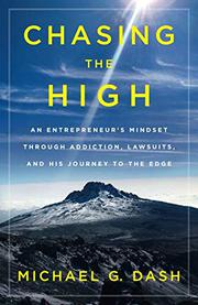 CHASING THE HIGH by Michael G.  Dash
