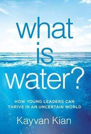 WHAT IS WATER? by Kayvan  Kian