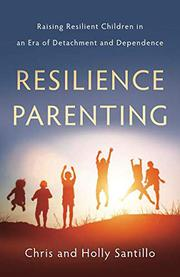 RESILIENCE PARENTING by Chris  Santillo