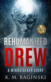 REHUMANIZED DREW by K.M. Baginski