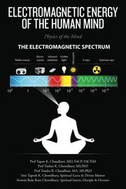 ELECTROMAGNETIC ENERGY OF THE HUMAN MIND by Tapan K. Chaudhuri
