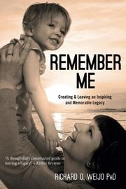 REMEMBER ME by Richard O Weijo