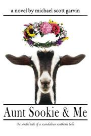 AUNT SOOKIE & ME by Michael Scott Garvin