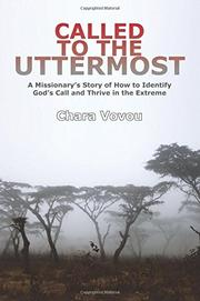 CALLED TO THE UTTERMOST by Chara  Vovou