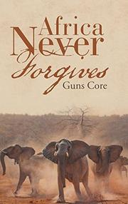 AFRICA NEVER FORGIVES by Guns  Core
