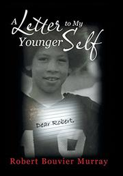 A LETTER TO MY YOUNGER SELF by Robert Bouvier Murray